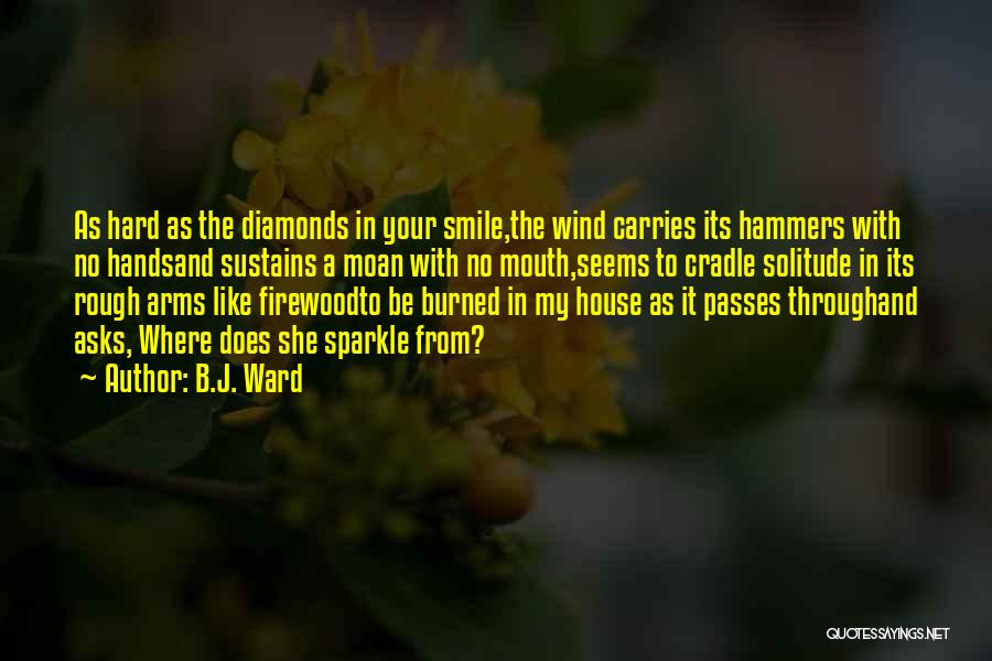 Rough Diamonds Quotes By B.J. Ward