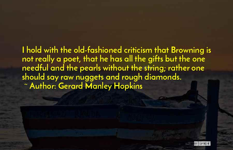 Rough Diamonds Quotes By Gerard Manley Hopkins