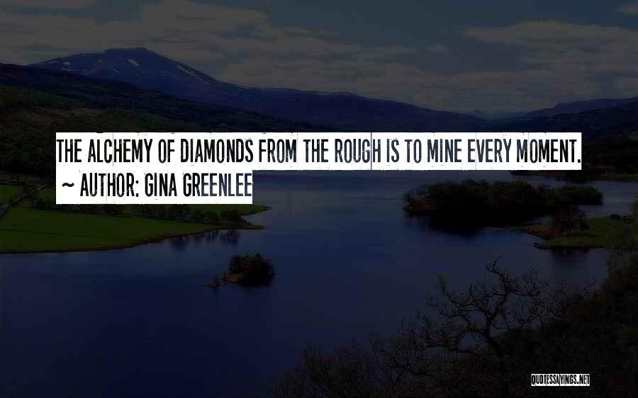 Rough Diamonds Quotes By Gina Greenlee