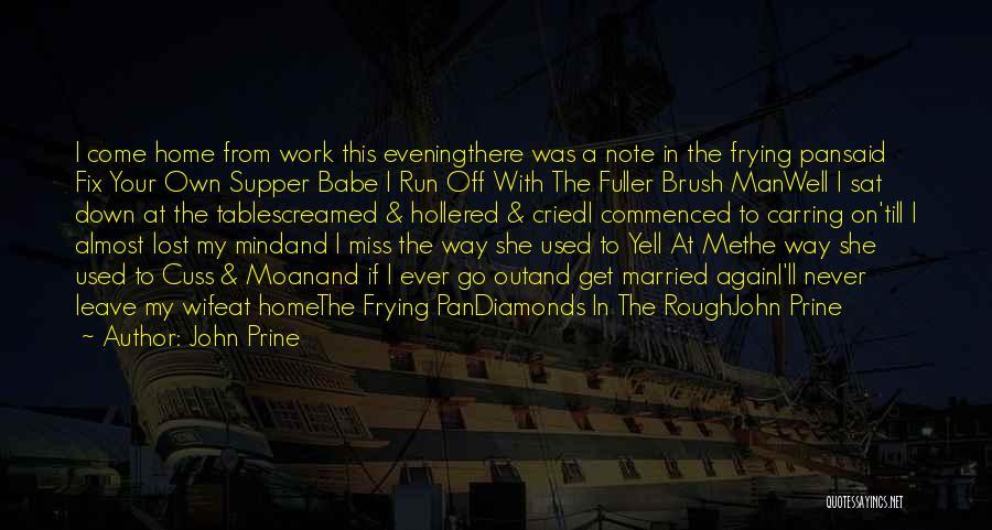 Rough Diamonds Quotes By John Prine