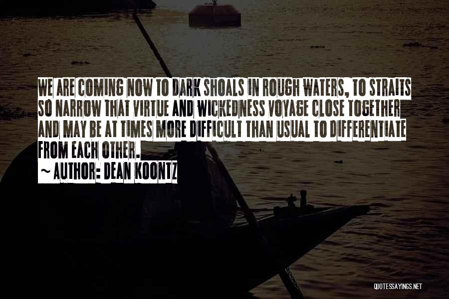 Rough Waters Quotes By Dean Koontz