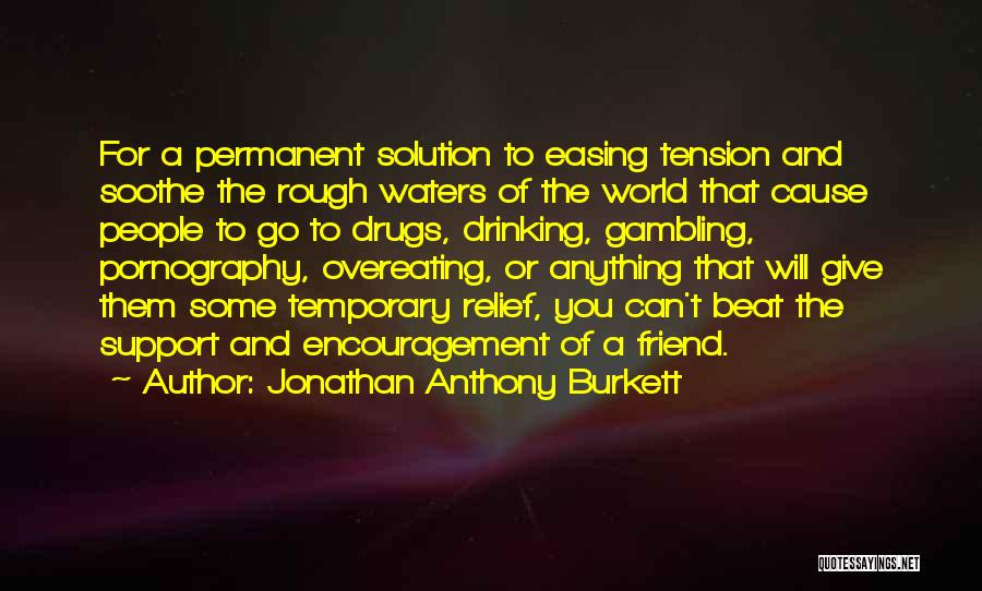 Rough Waters Quotes By Jonathan Anthony Burkett
