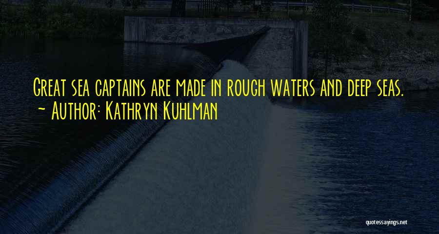 Rough Waters Quotes By Kathryn Kuhlman