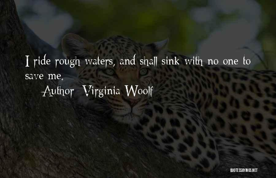 Rough Waters Quotes By Virginia Woolf