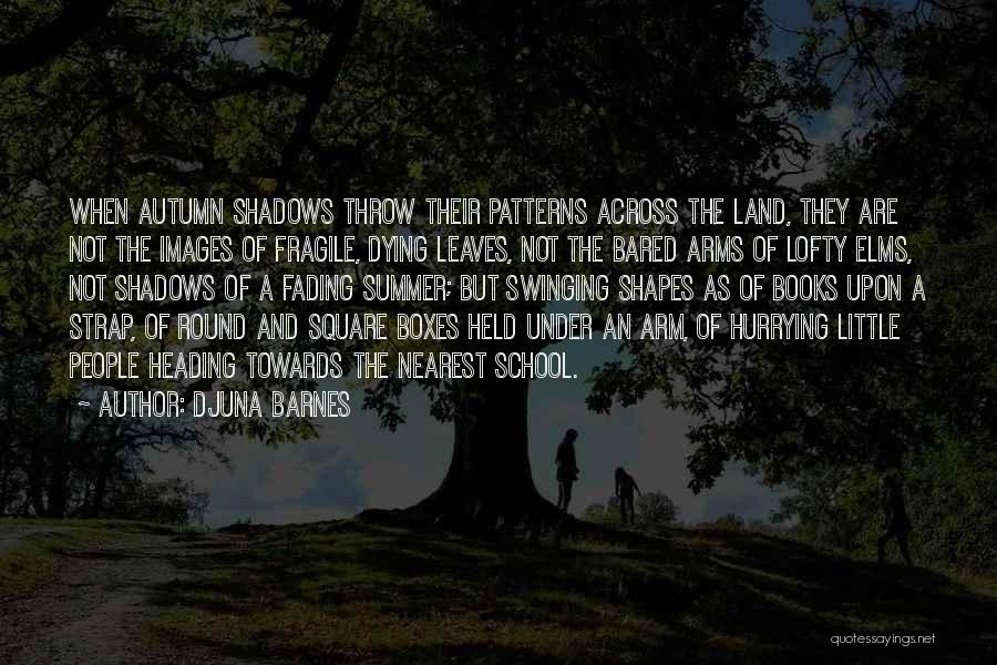 Round Square Quotes By Djuna Barnes