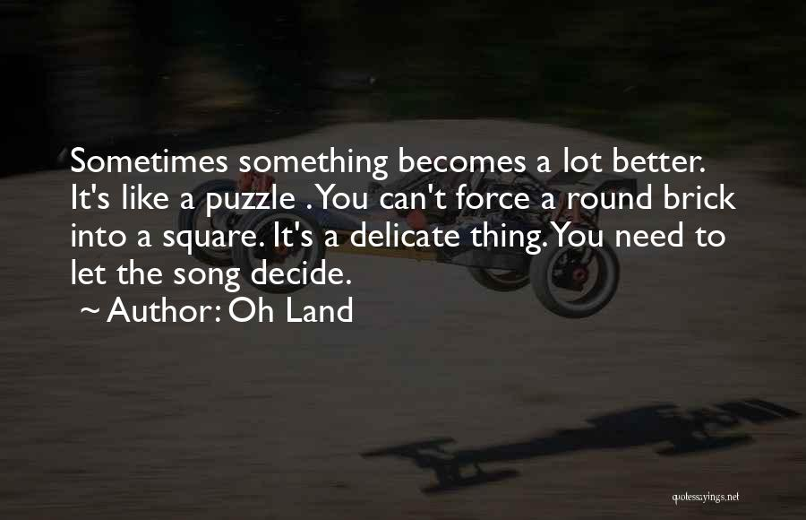 Round Square Quotes By Oh Land