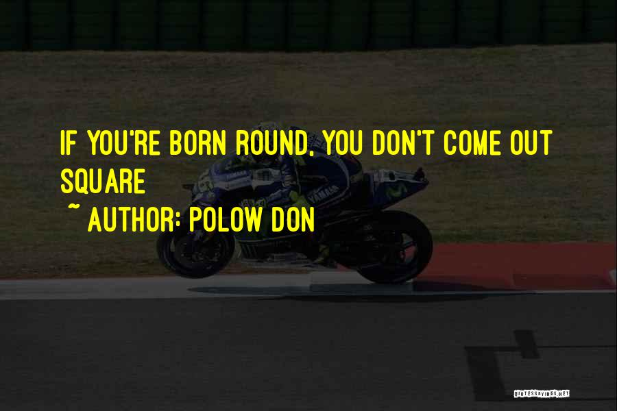 Round Square Quotes By Polow Don