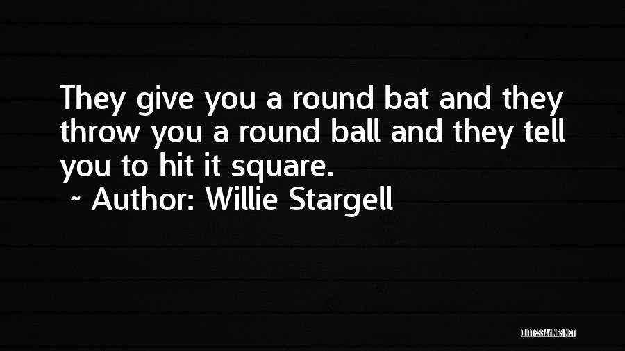 Round Square Quotes By Willie Stargell