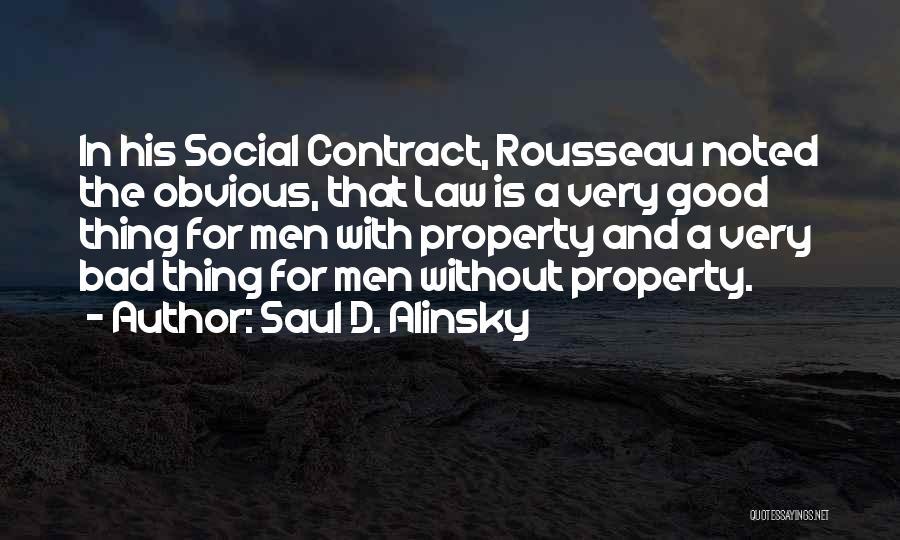 Rousseau Property Quotes By Saul D. Alinsky