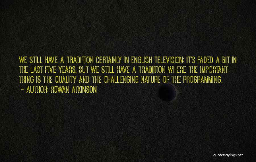 Rowan Atkinson Quotes 1440487