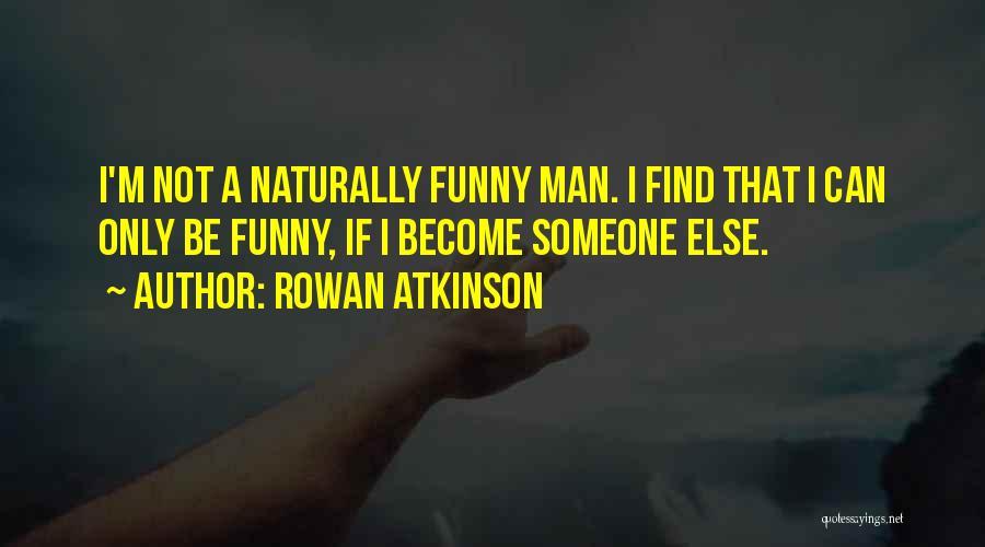 Rowan Atkinson Quotes 1552159
