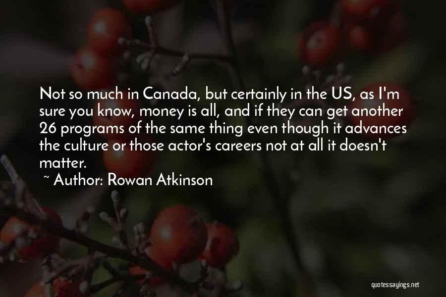 Rowan Atkinson Quotes 1599952