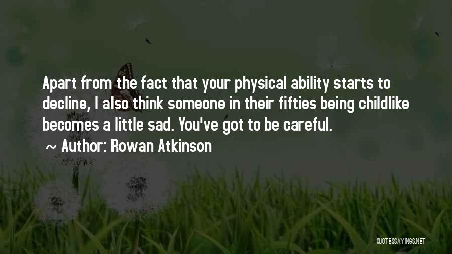 Rowan Atkinson Quotes 1657294