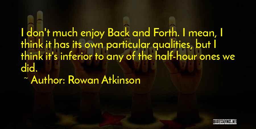 Rowan Atkinson Quotes 1689583
