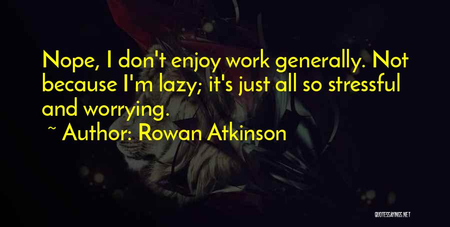 Rowan Atkinson Quotes 1701107