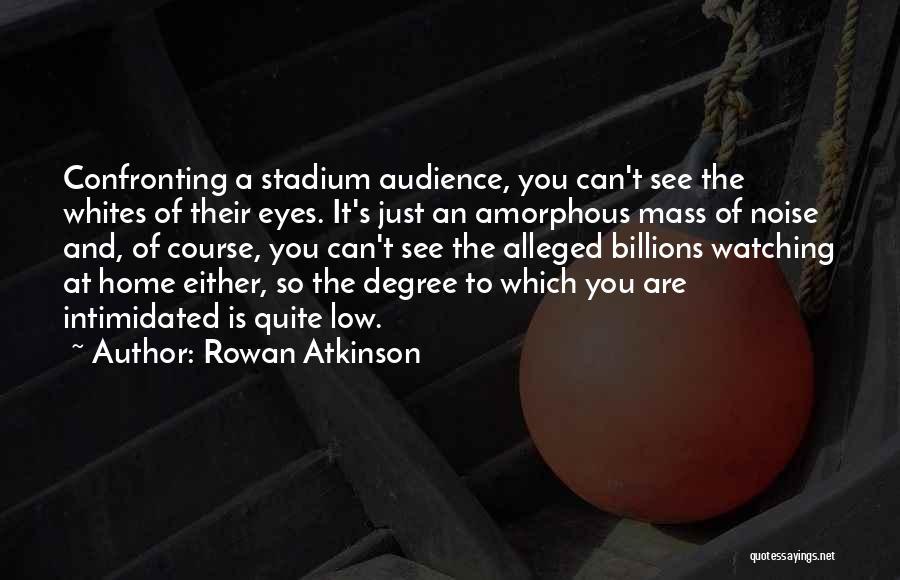 Rowan Atkinson Quotes 1818762