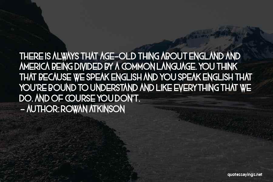 Rowan Atkinson Quotes 749968