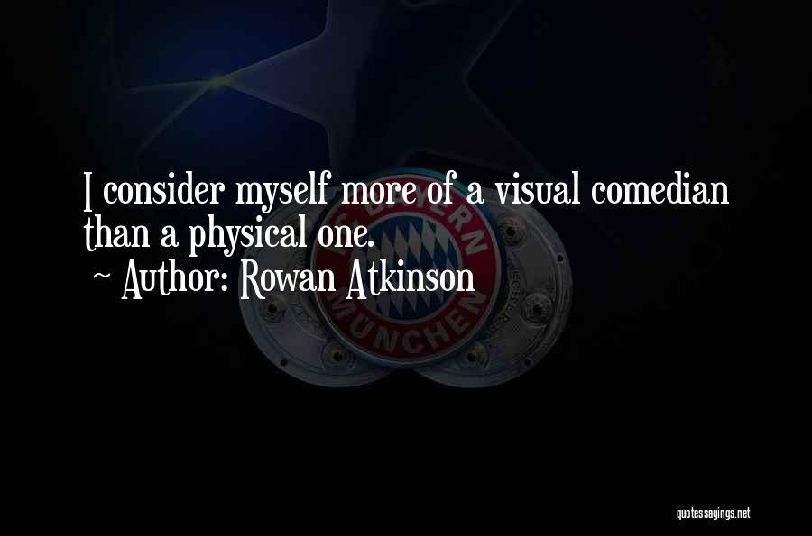 Rowan Atkinson Quotes 924178