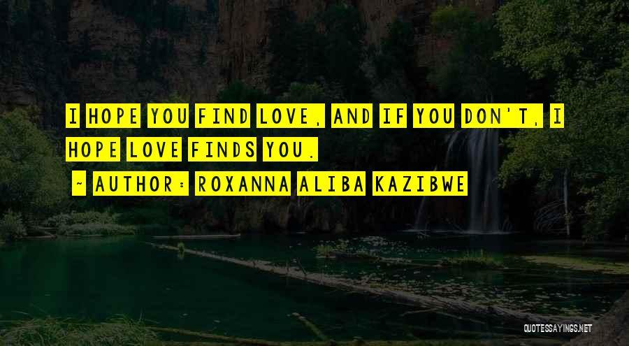 Roxanna Aliba Kazibwe Quotes 1146453