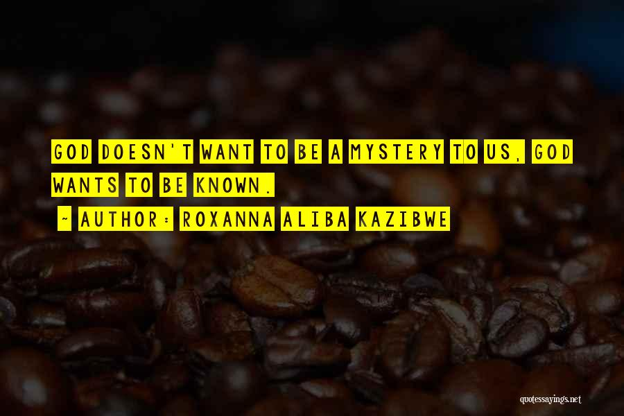 Roxanna Aliba Kazibwe Quotes 1912347