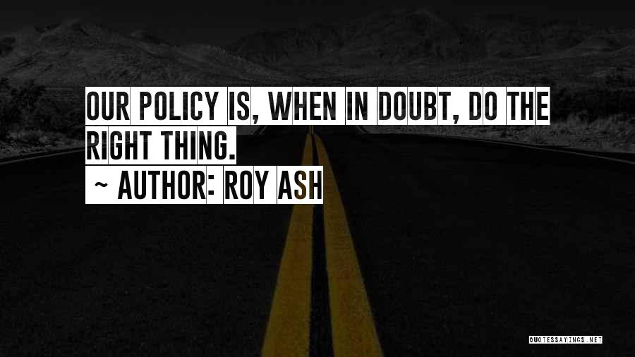 Roy Ash Quotes 284823
