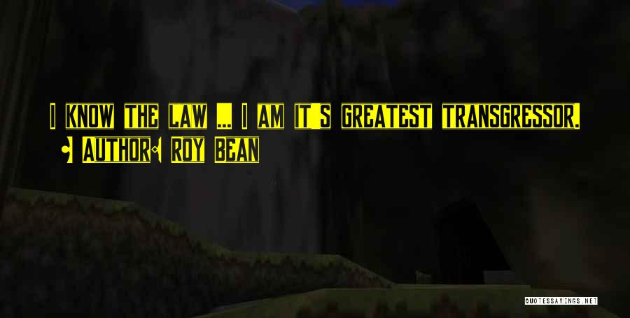 Roy Bean Quotes 1306451