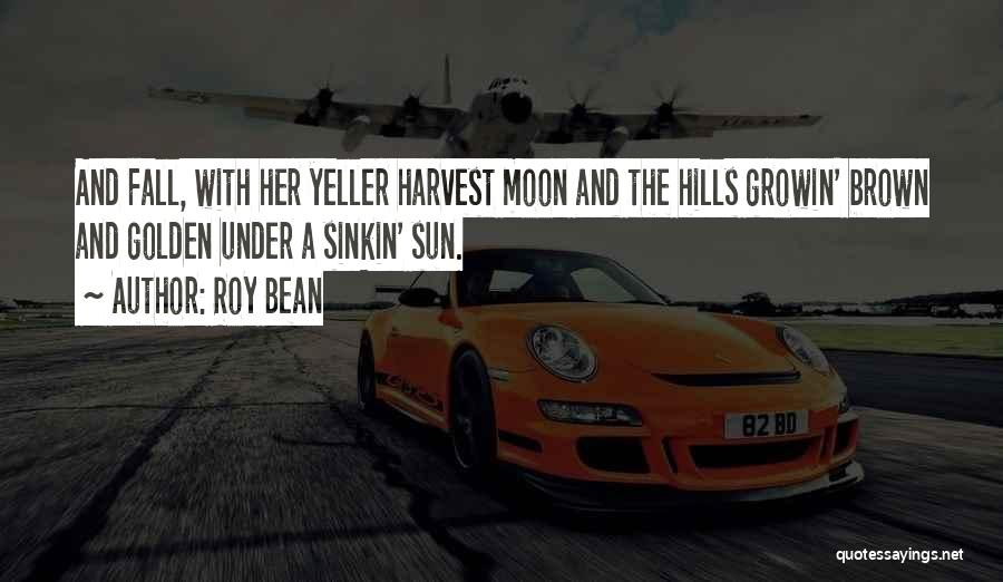 Roy Bean Quotes 1542356
