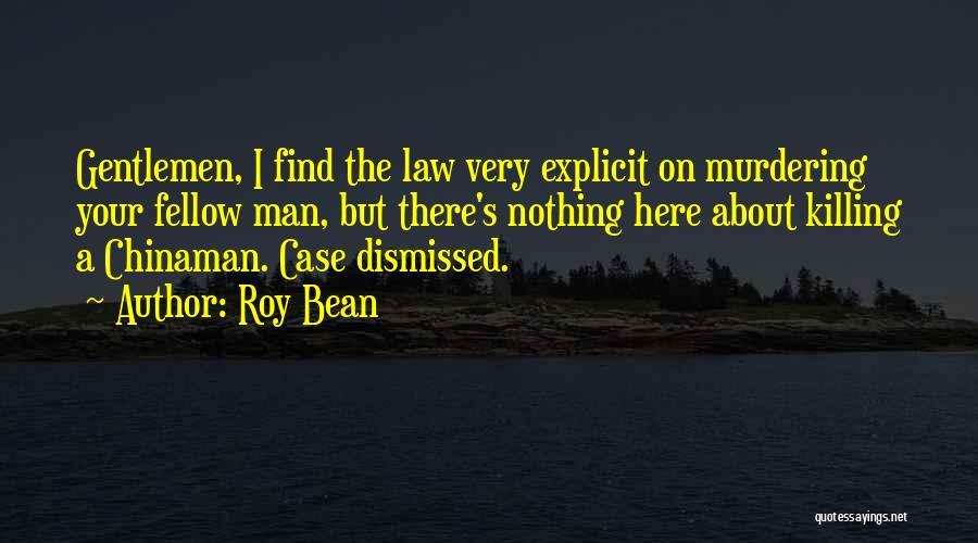 Roy Bean Quotes 1620541