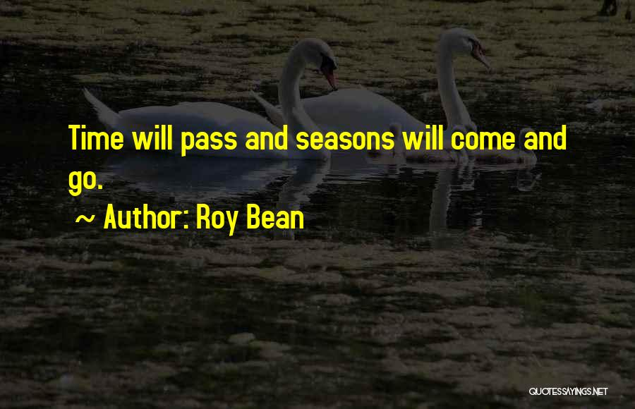 Roy Bean Quotes 1776041