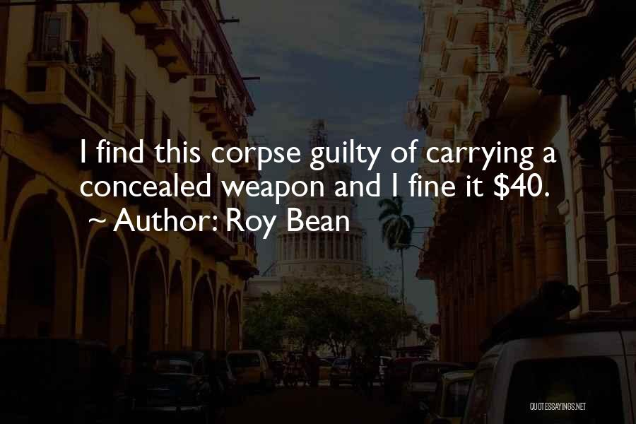 Roy Bean Quotes 2018070