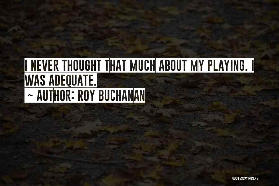 Roy Buchanan Quotes 952896