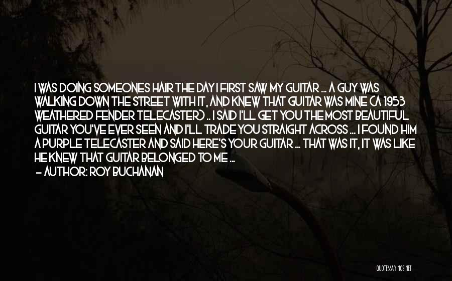 Roy Buchanan Quotes 955076