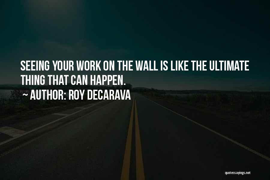 Roy DeCarava Quotes 1071901