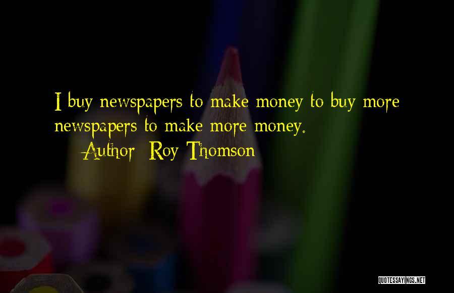 Roy Thomson Quotes 1590479