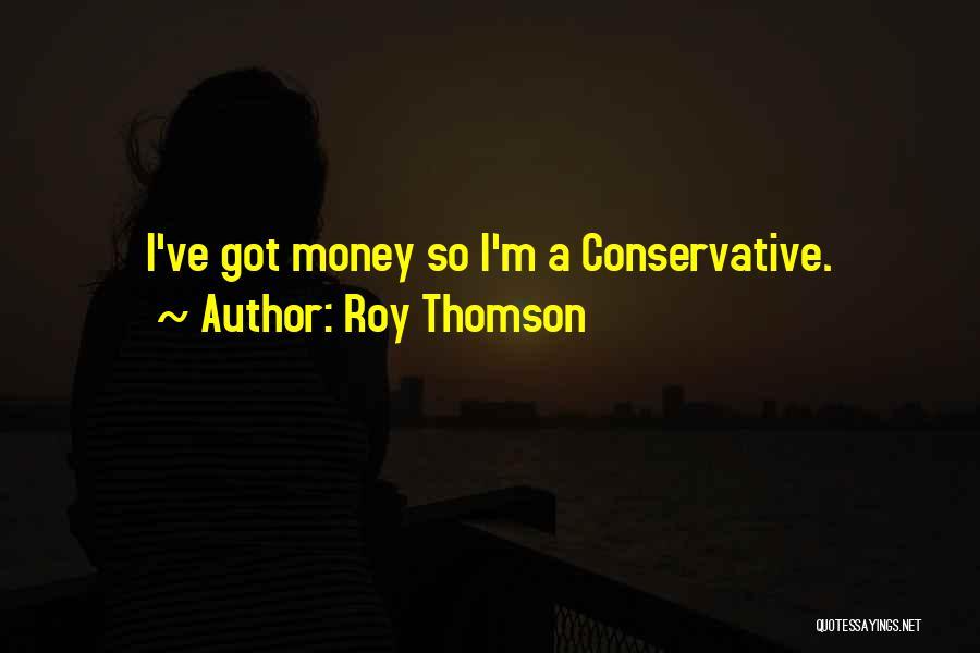 Roy Thomson Quotes 496313