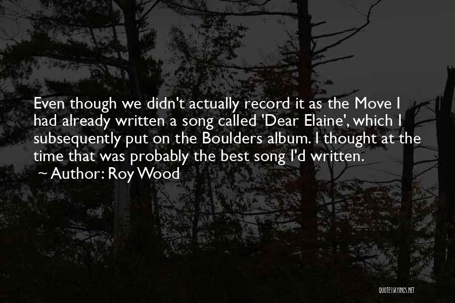 Roy Wood Quotes 1190679