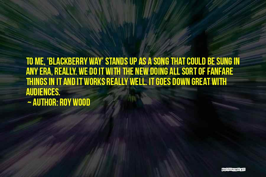 Roy Wood Quotes 1343382