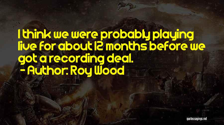 Roy Wood Quotes 1724856