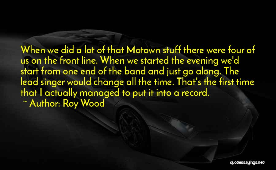 Roy Wood Quotes 1965966