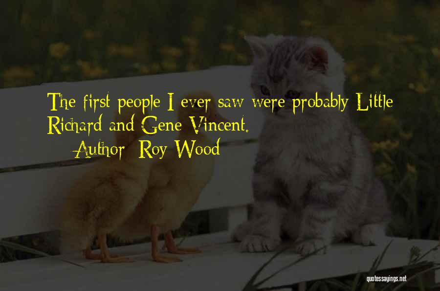Roy Wood Quotes 2027222
