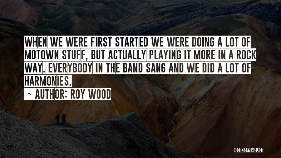 Roy Wood Quotes 2246027