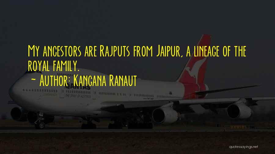 Royal Lineage Quotes By Kangana Ranaut