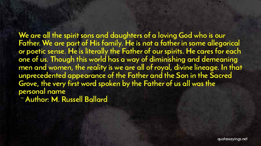 Royal Lineage Quotes By M. Russell Ballard