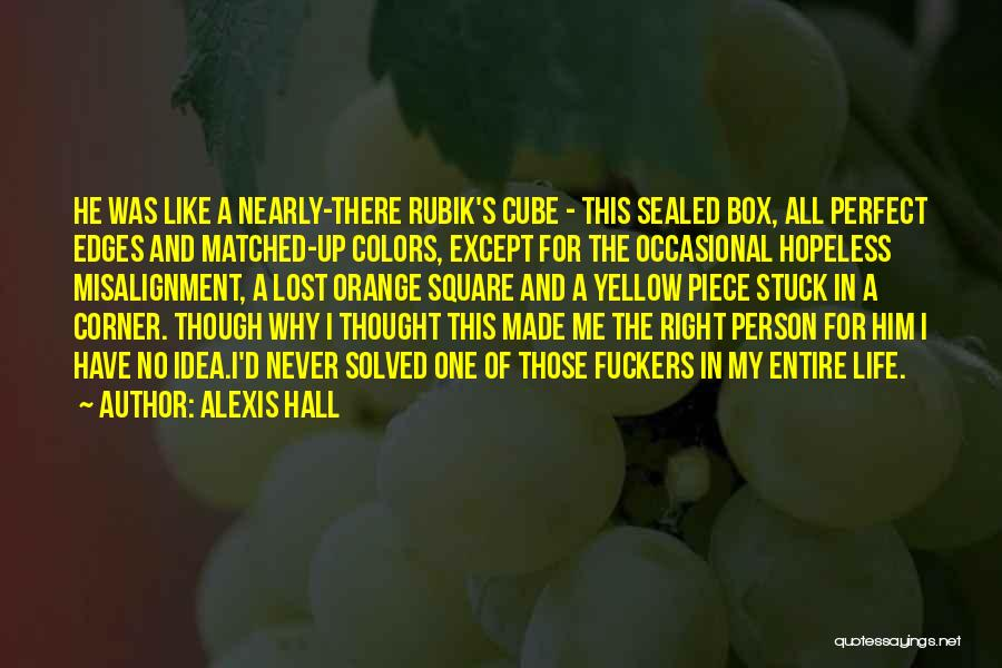 Rubik's Cube Life Quotes By Alexis Hall