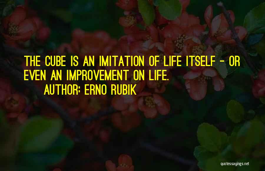 Rubik's Cube Life Quotes By Erno Rubik