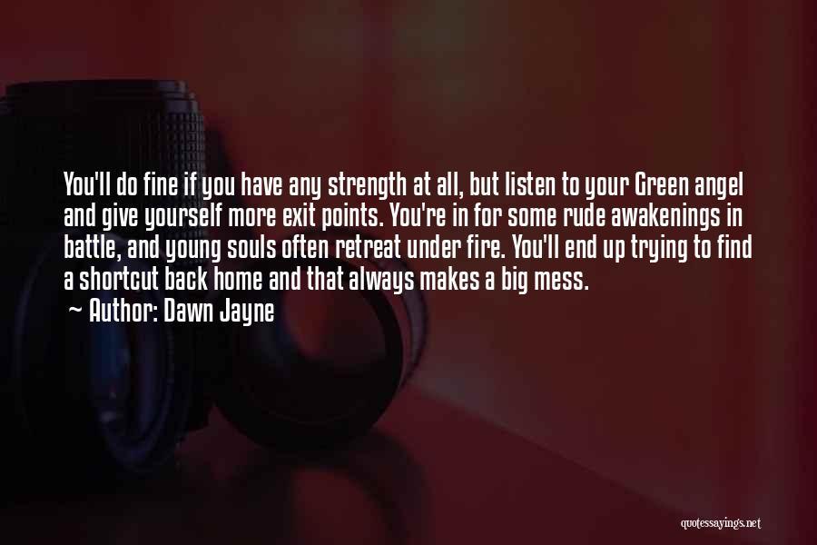 Rude Awakenings Quotes By Dawn Jayne