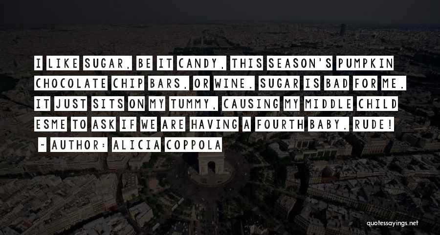 Rude Child Quotes By Alicia Coppola