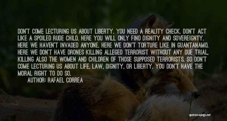 Rude Child Quotes By Rafael Correa