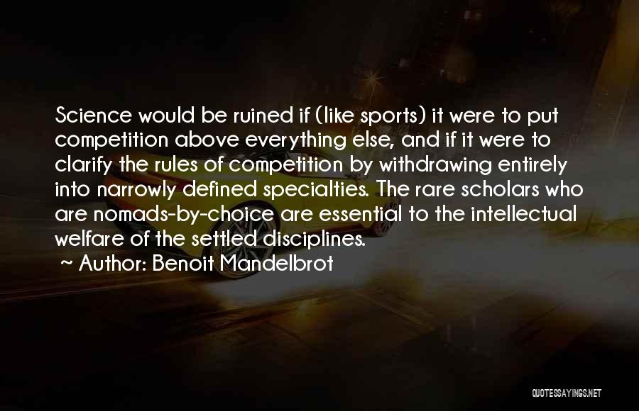 Ruined Everything Quotes By Benoit Mandelbrot