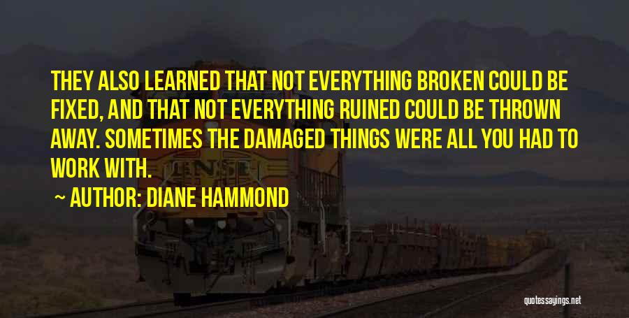 Ruined Everything Quotes By Diane Hammond